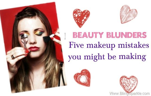Beauty Blunders (Makeup mistakes) – Part I