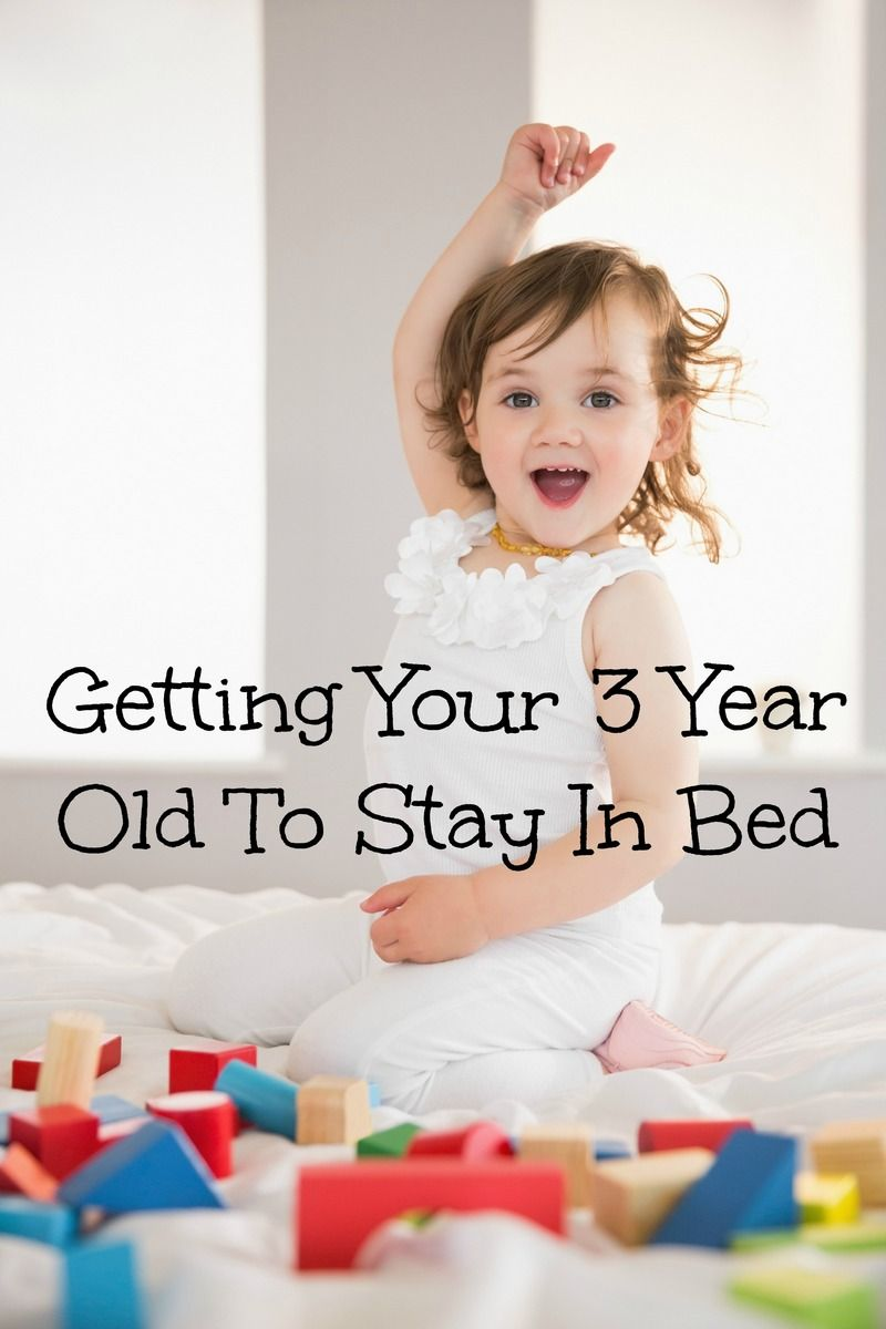Parenting Tips for Getting Your 3 Year Old To Stay In Bed ...