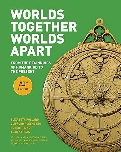 Worlds Together Worlds Apart From The Beginnings Of Humankind To The Present Ap Edition Us 125 75 School Edition World History Textbook World History