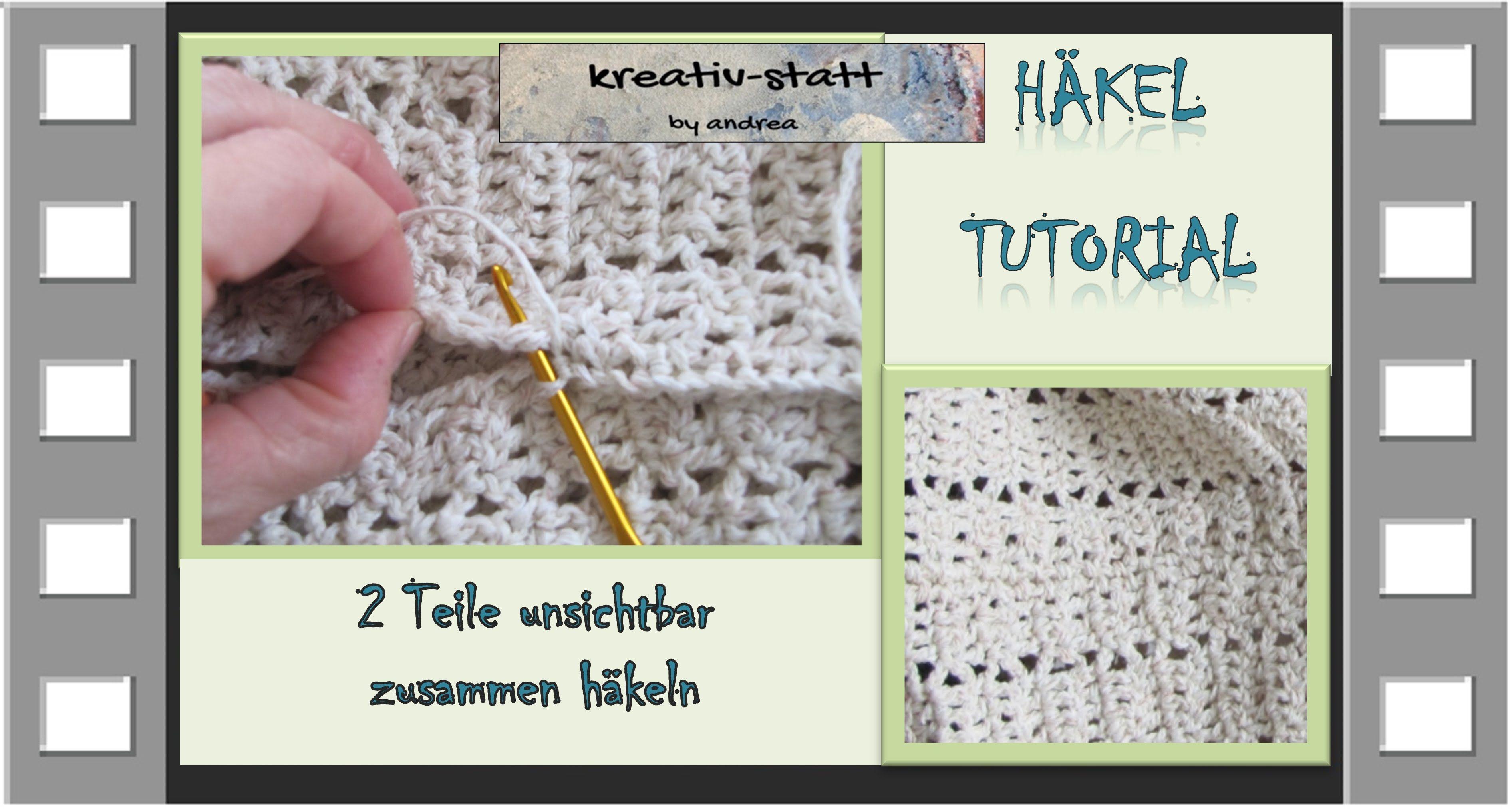 Häkeln - 2 Teile unsichtbar zusammen häkeln - Crochet together ...