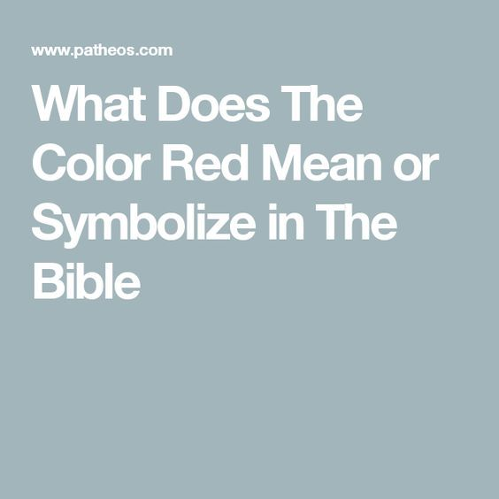 What Does The Color Red Mean Or Symbolize In The Bible Red