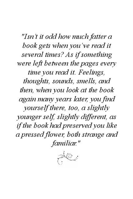 This Is Why I Re Read Books. :) They Become Like Old Friends That You Can  Revisit Those Memories With. This Is So True, I Remember A Younger Me Under  My Bed ...