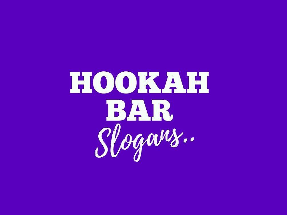 169 Catchy Hookah Bar Slogans Taglines Hookah Bar Business