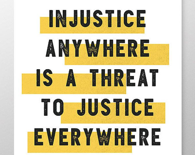 Human Rights Poster Martin Luther King Jr Quote Injustice Anywhere Is A Threat To Justice Ever Social Justice Quotes Black Lives Matter Quotes Justice Quotes