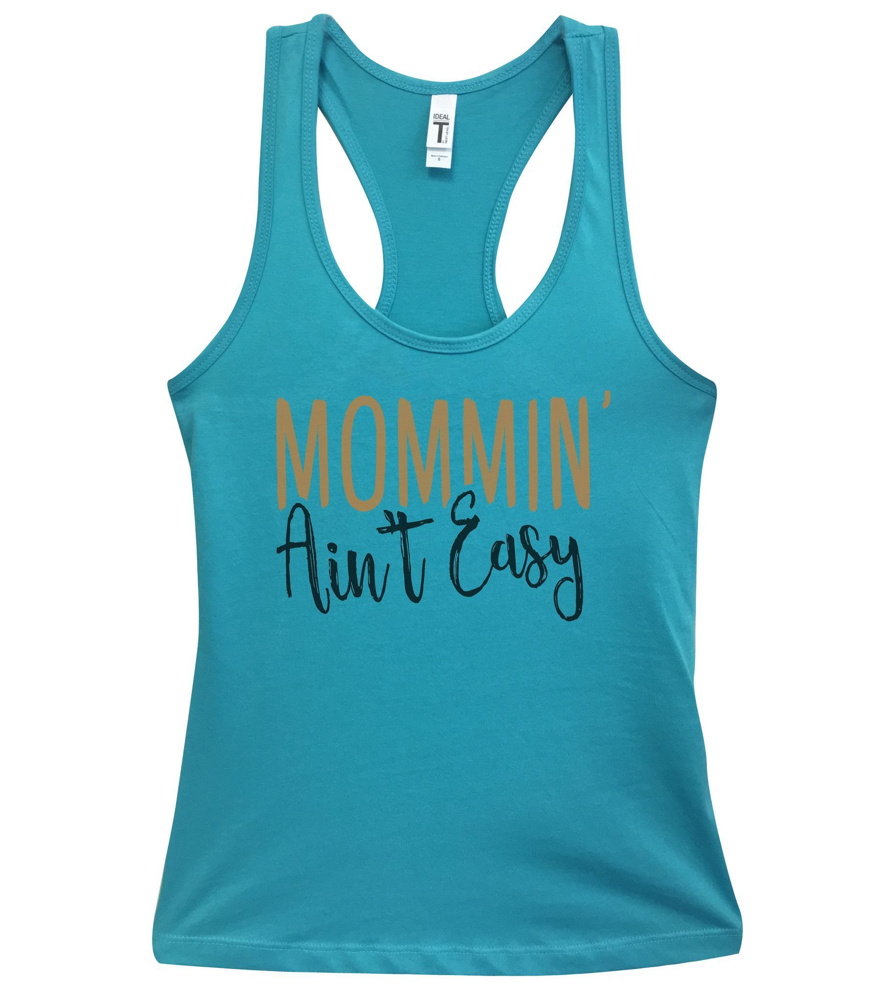 Mommin' Aint Easy Womens Fashion Funny Tank Top