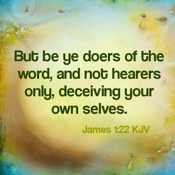 James 1:22 KJV | Bible quotes kjv, Doers of the word, Trust god