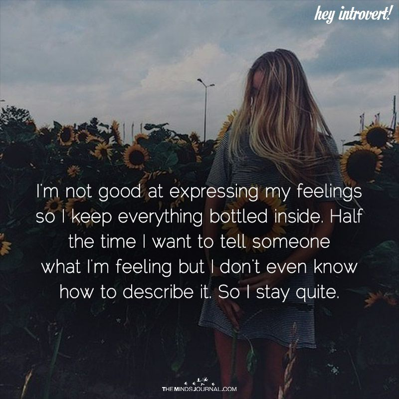 Expressing Feelings Quotes | I M Not Good At Expressing My Feelings Hey Introvert Feelings