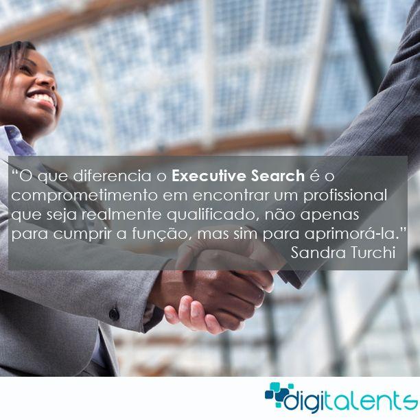 A importância do papel do Executive Search. Conheça mais sobre essa modalidade que amplia no sucesso da contratação de pessoal para sua empresa no artigo de Sandra Turchi.