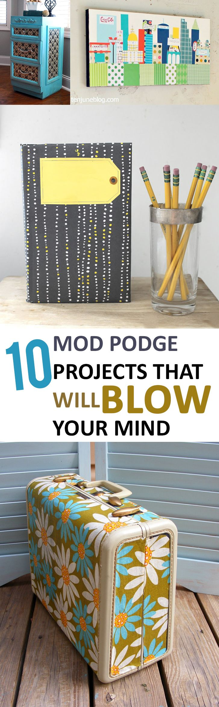 10 Mod Podge Projects that Will Blow Your Mind-Mod Podge is kind of like…