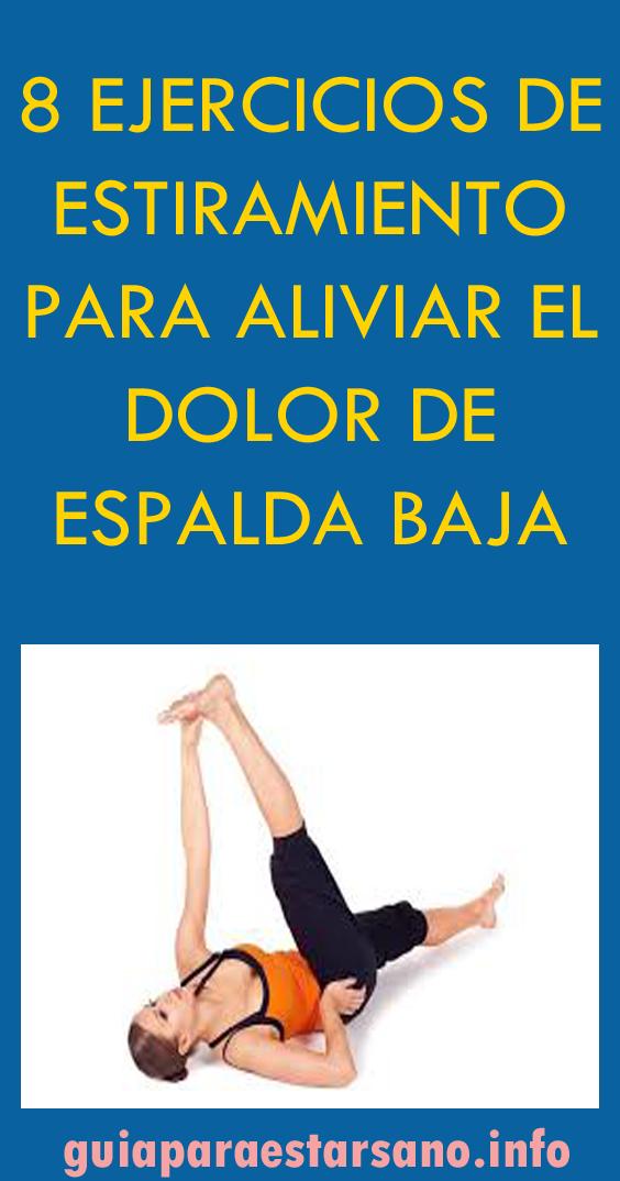 8 Ejercicios De Estiramiento Para Aliviar El Dolor De Espalda Baja Dolor De Espalda Ejercicios Para Dolor De Espalda Ejercicios De Estiramiento
