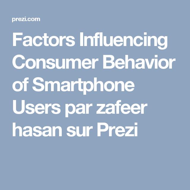 Factors Influencing Consumer Behavior Of Smartphone Users