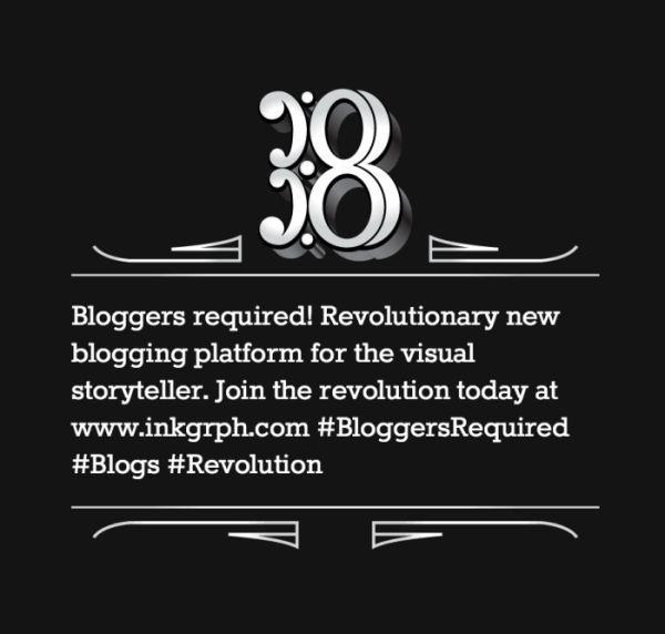 The blogging platform for visual storyteller. Sign up for an exclusive invite at www.inkgrph.com. #BloggersRequired.
