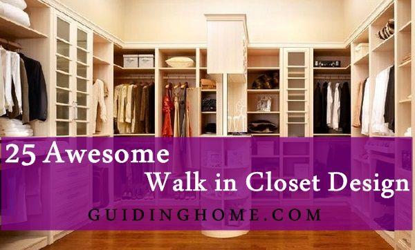 Superior Simple Walk In Closets Designs | 25 Walk In Closet Designs Everybody Dreams  About