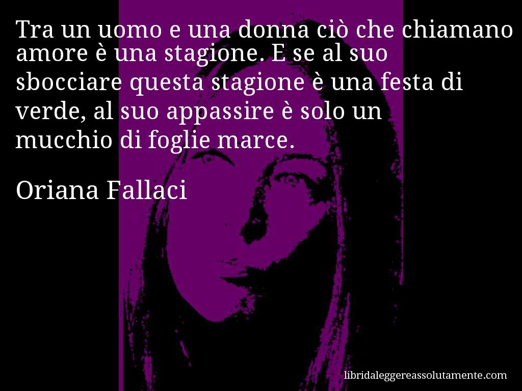 Aforismi Oriana Fallaci Cerca Con Google Citazioni