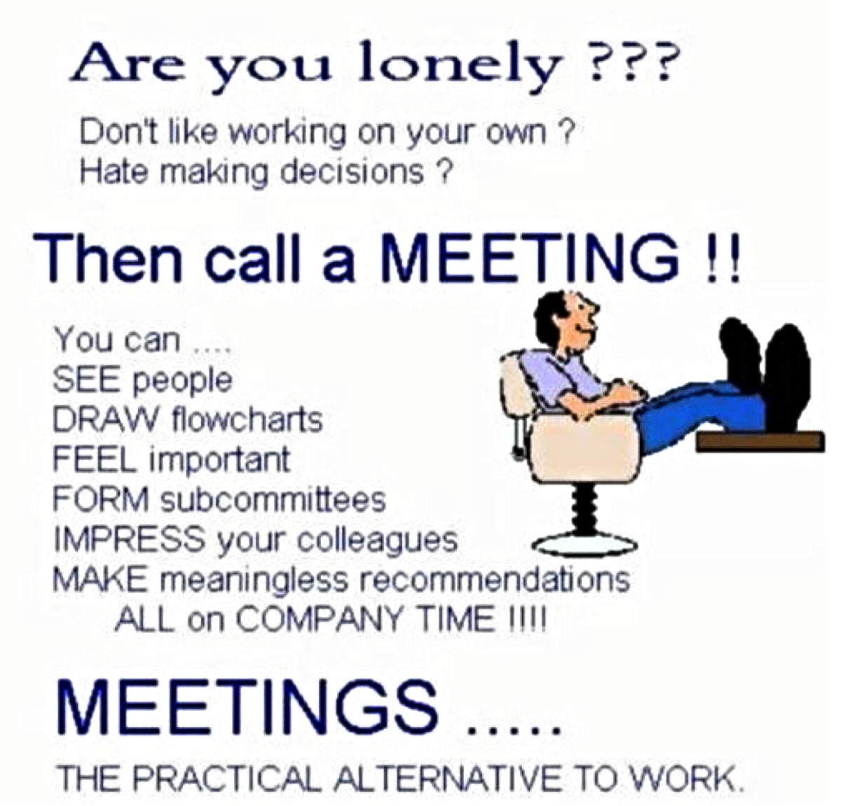 Yes Call A Meeting Work Quotes Funny Work Jokes Funny Quotes