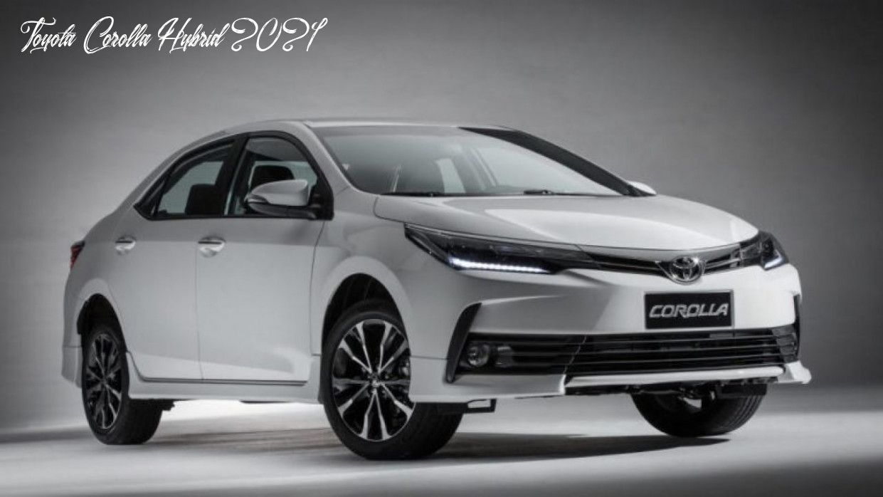 Toyota Corolla Hybrid 2021 Engine in 2020 Toyota corolla