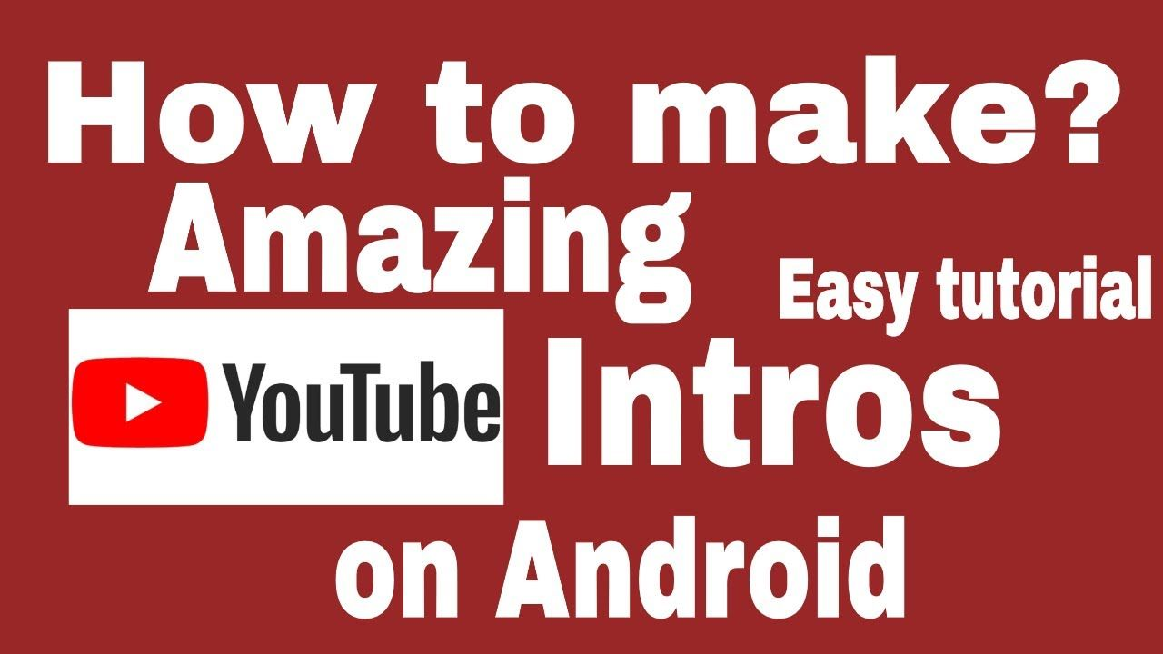 How To Make An Intro Video On Android Mobile Intro Autobiography Books Youtube
