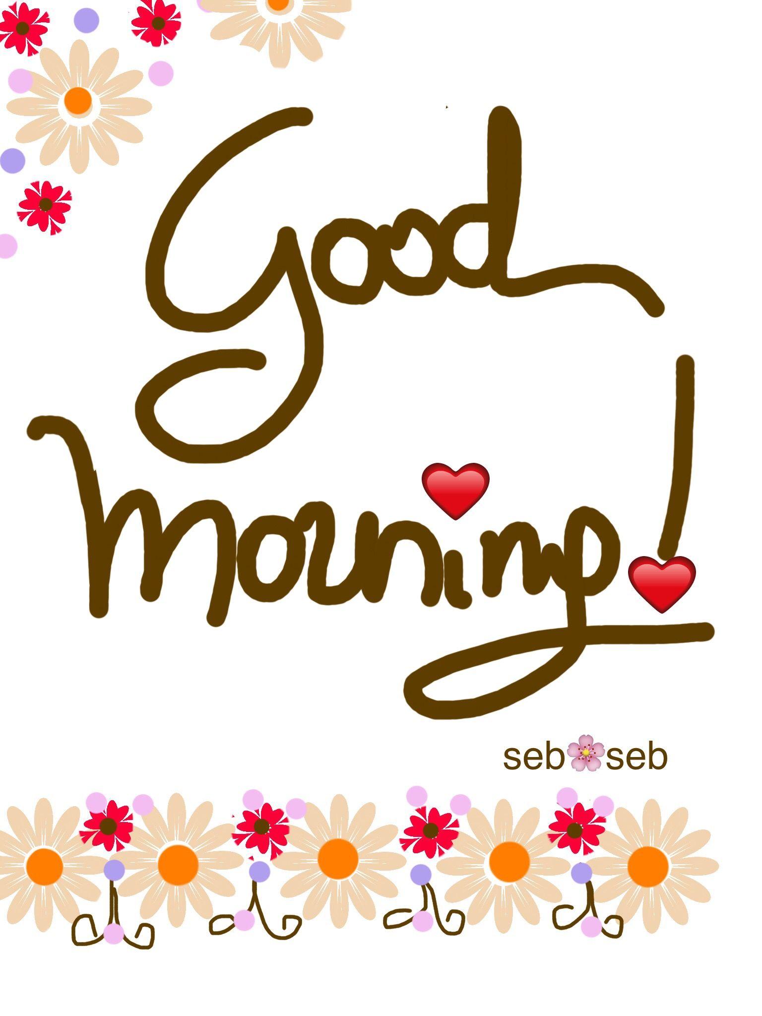 Seb 🌺   Good morning greetings, Good morning quotes, Good