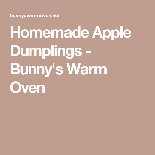 Homemade Apple Dumplings - Bunny's Warm Oven