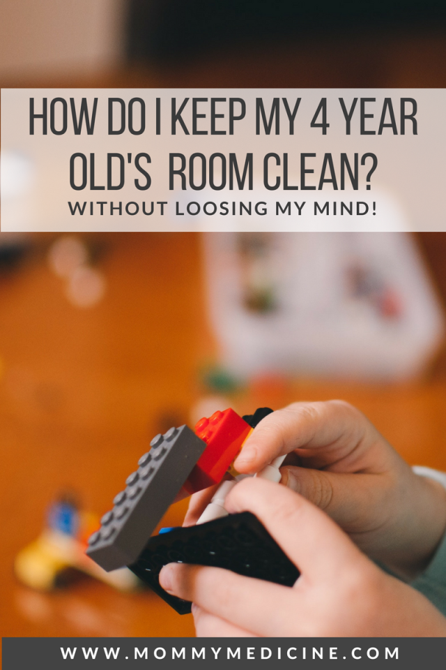 How do I keep my 4 year old's room clean? Helping kids
