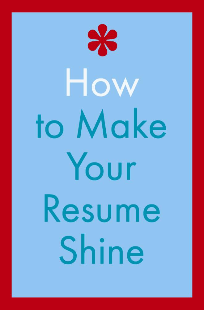 how to make your resume shine career advice pinterest job