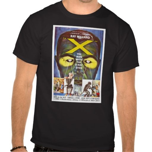 The Man with X-Ray Eyes T Shirts  #x-ray #sci-fi #movie #zazzle #poster