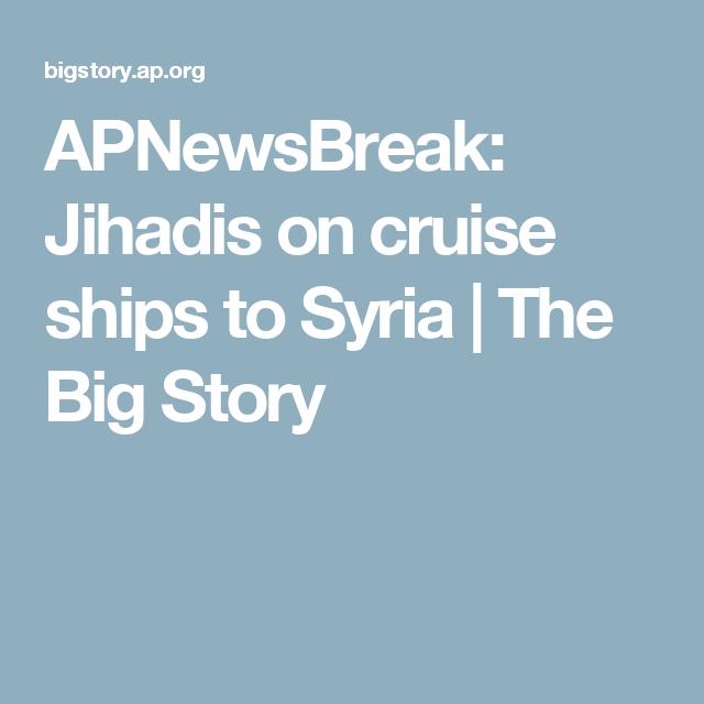 APNewsBreak: Jihadis on cruise ships to Syria | The Big Story