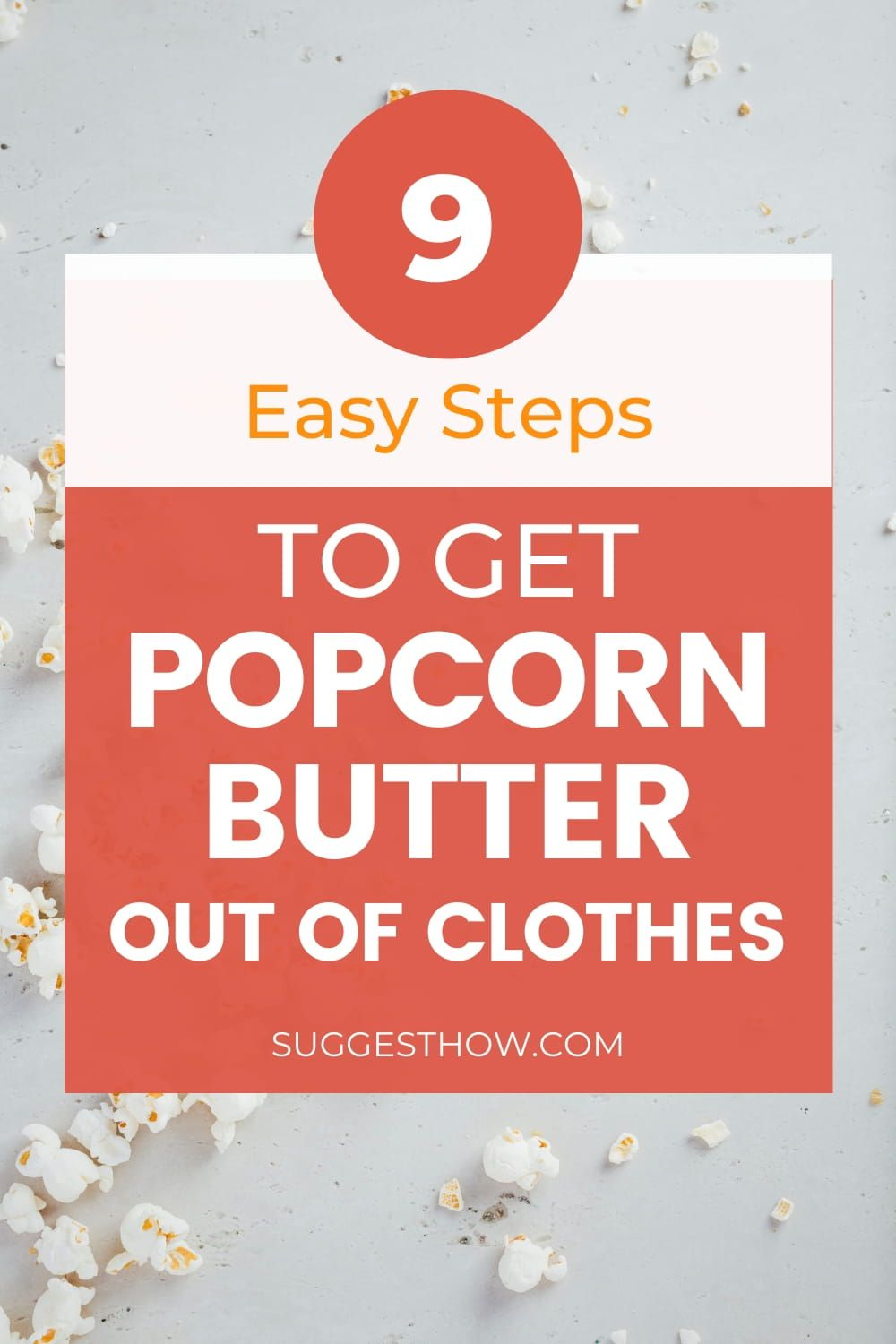 3448bbd5f8e5765c00018df6fb42713a - How To Get Popcorn Butter Stains Out Of Clothes