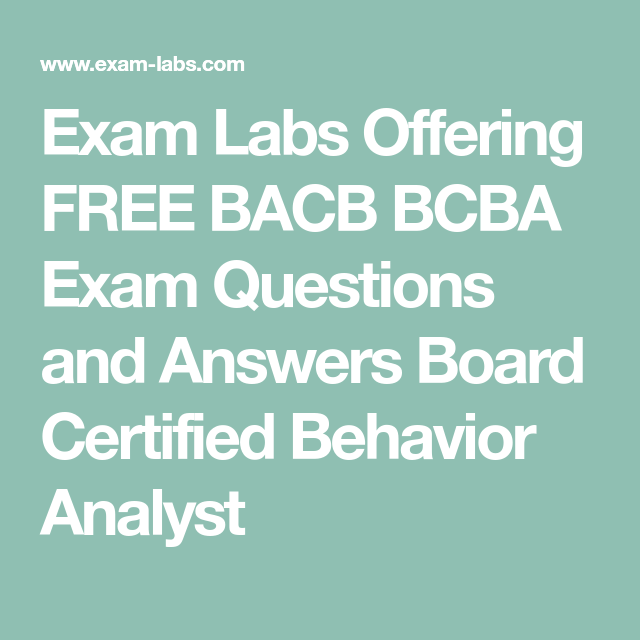 Exam Labs Offering FREE BACB BCBA Exam Questions And