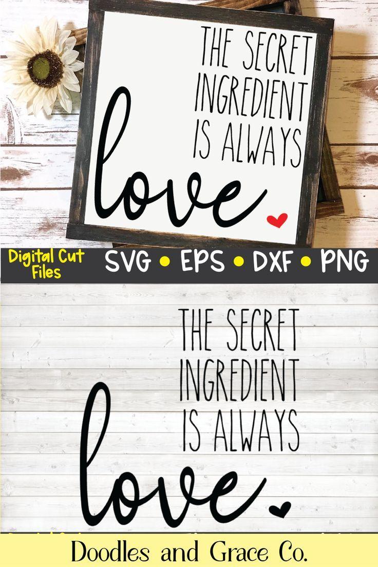 Download The Secret Ingredient is Always Love SVG | kitchen SVG ...