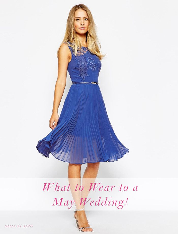What to Wear to a May Wedding | Weddings, Wedding guest dresses ...