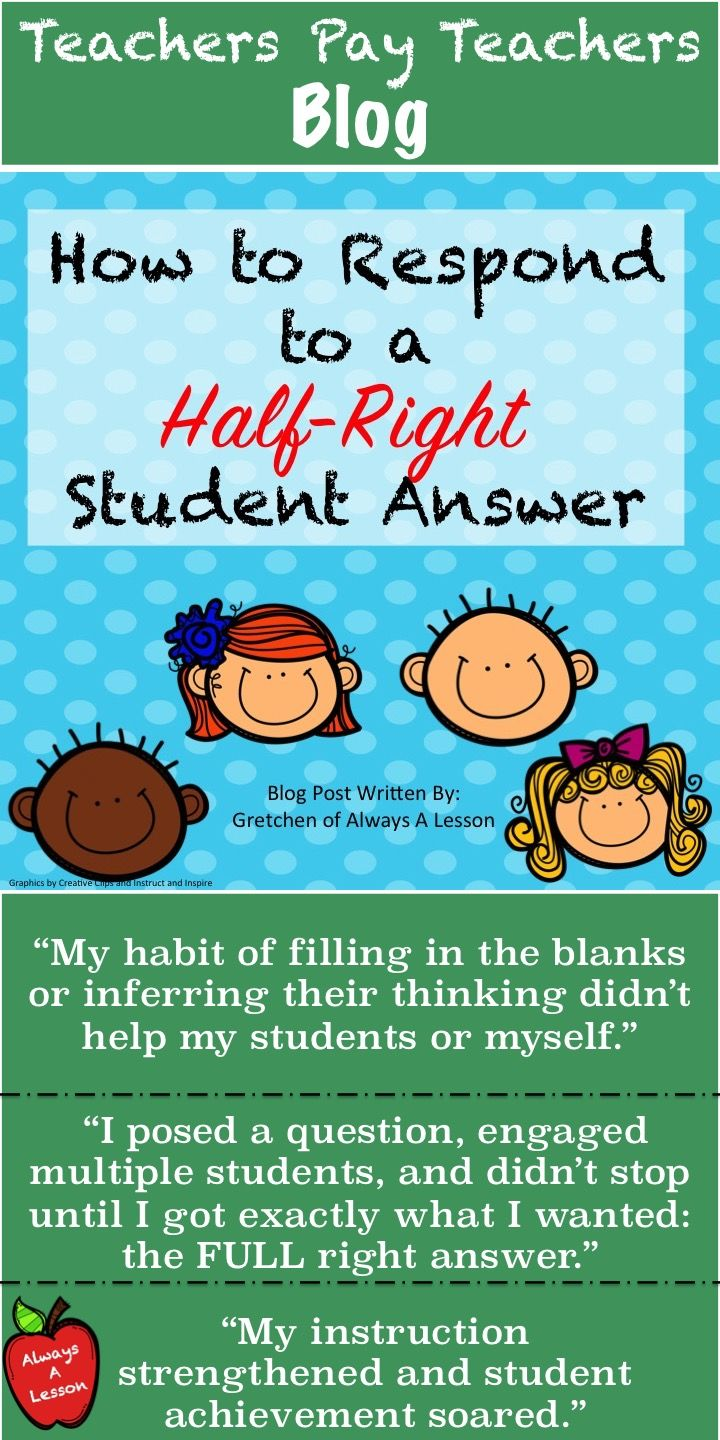 "How to Respond to a Half-Right Student Answer"" My habit of filling in the blanks or inferring their thinking wasn't helping my students or myself."""