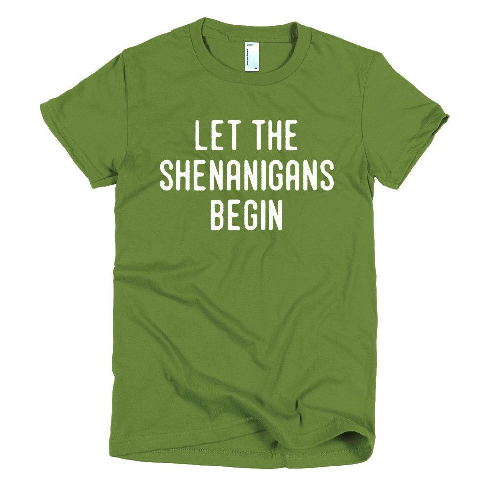 NEW ARRIVAL! Let The Shenanigans Begin: Short Sleeve Women's T-shirt