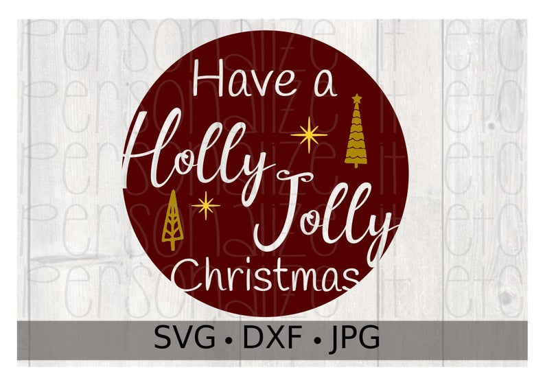 Have a Holly Jolly Christmas svg file Christmas instant