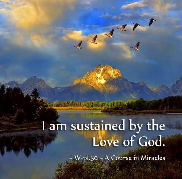 I Am Sustained By The Love Of God Lesson 50 A Course In