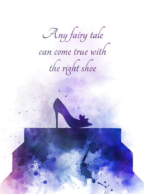 Cinderella Shoe Quote ART PRINT Glass Slipper, Fairy Tale, Nursery, Gift, Wall Art, Home Decor, Inspirational, Gift Ideas, Disney, Birthday, Christmas, Any fairy tale can come true with the right shoe