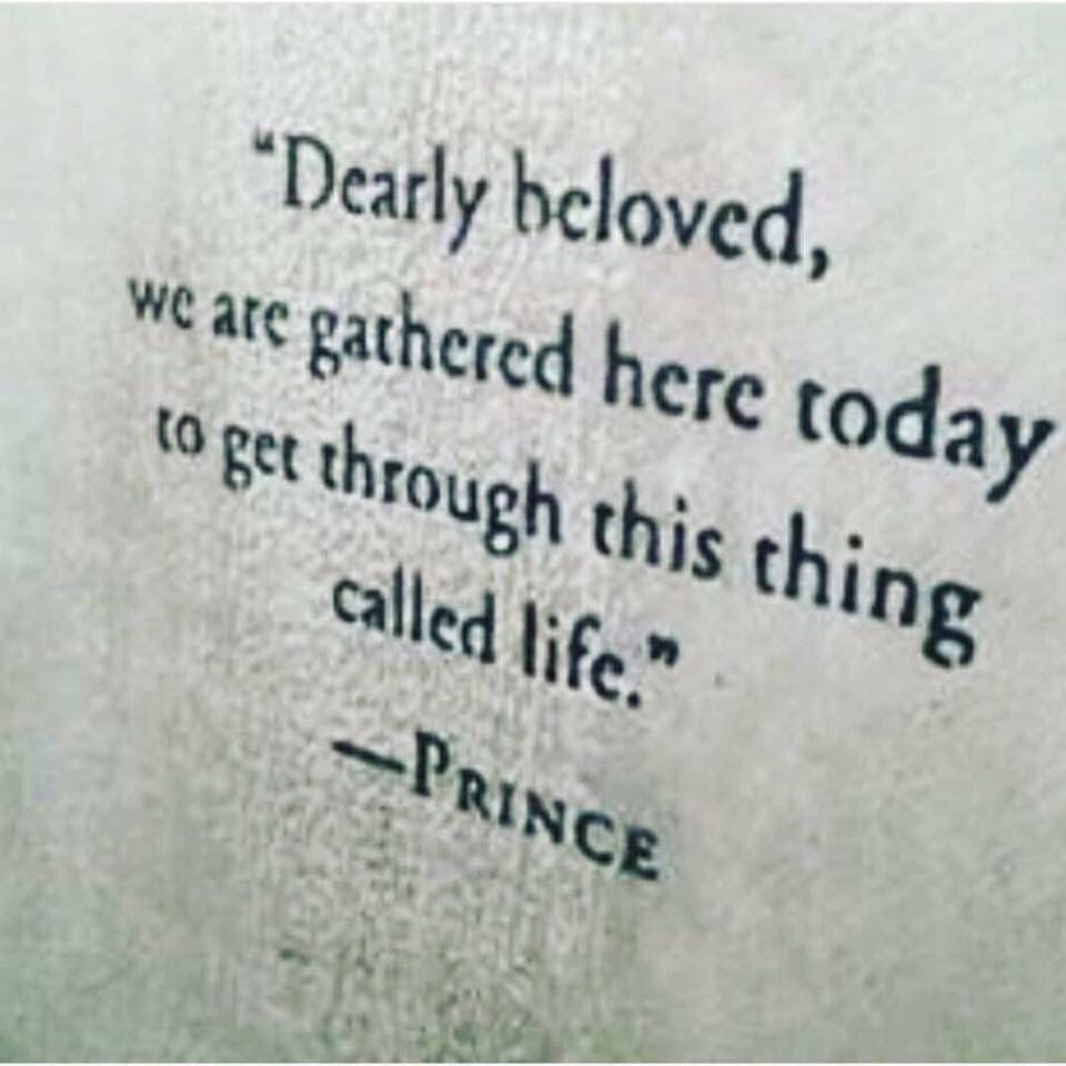 """""""Every day I feel is a blessing from God. And I consider it a new beginning. Yeah, everything is beautiful.""""- Prince."""