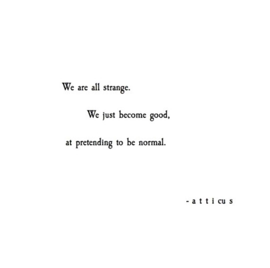 We Are All Strangeatticus | Poetry | Atticus Poems