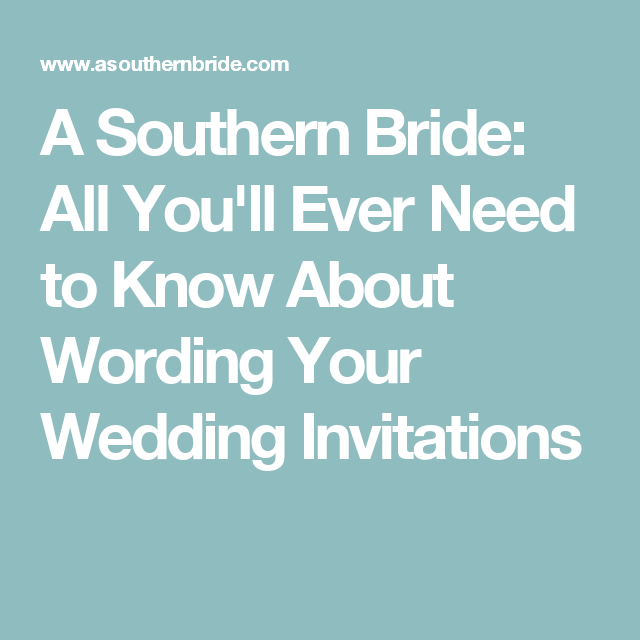 A Southern Bride All Youll Ever Need To Know About Wording Your Wedding
