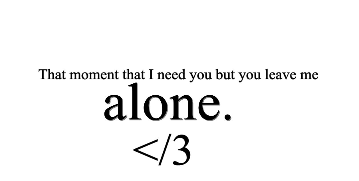 Heartbroken Quotes Tumblr For Girls I Need You But You Leave Me