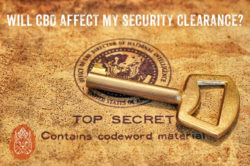 Will Cbd Affect My Security Clearance Or Government Job Cbd Secret Photo Clearance