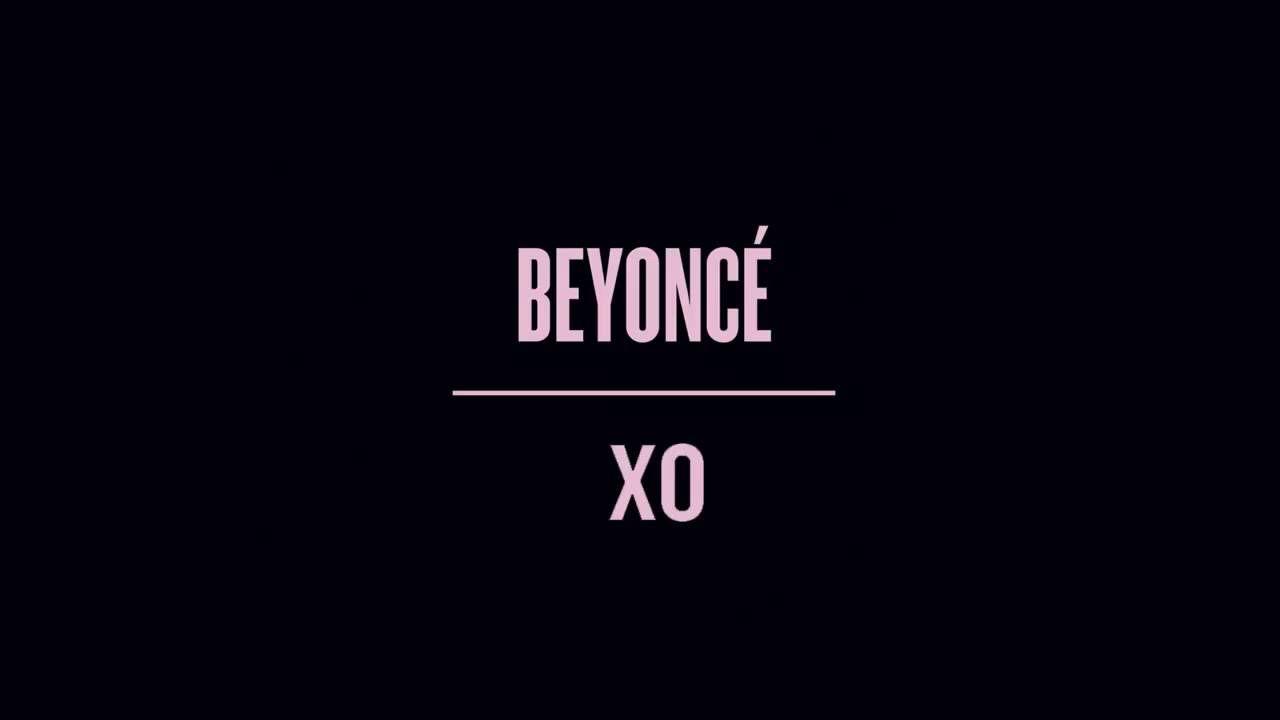Beyoncé - XO (Audio) | it made me cry | Beyonce xo, Beyonce