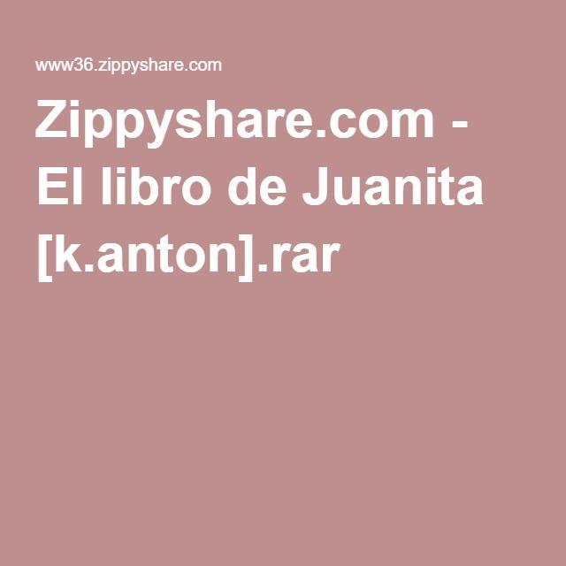 Zippyshare.com - El libro de Juanita [k.anton].rar