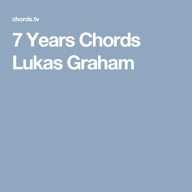 7 Years Chords Lukas Graham | Guitar | Pinterest | Graham, Guitars ...