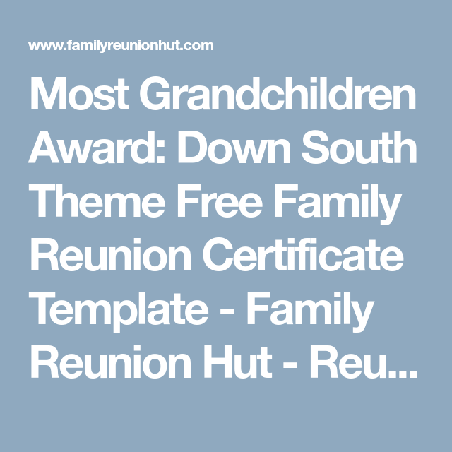 most grandchildren award down south theme free family reunion certificate template family reunion hut