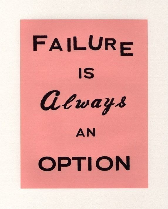 Screenprint poster - Failure is Always an Option. linocutboy, via Etsy.