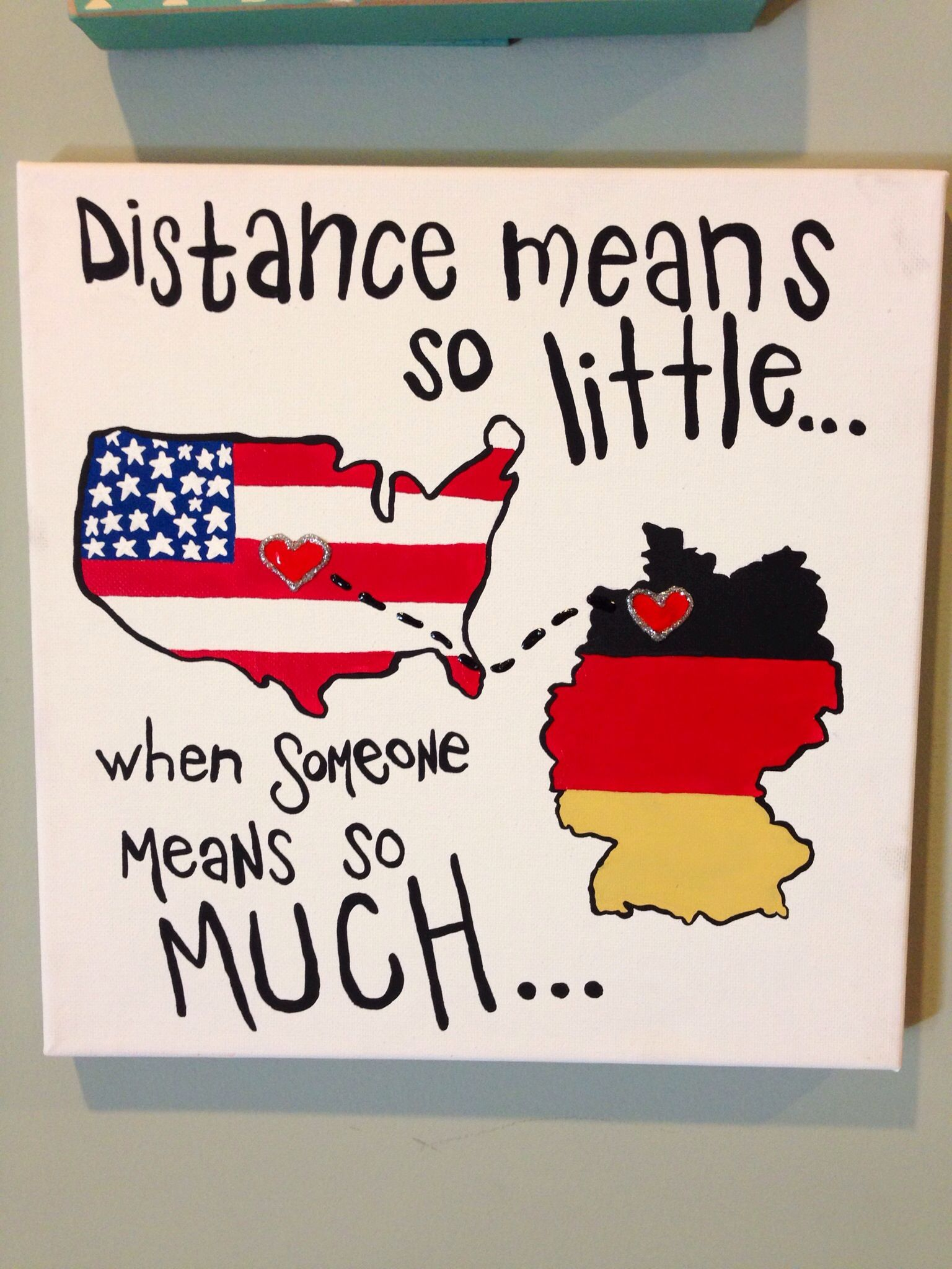 Distance means so little when someone means so much USA to Germany canvas
