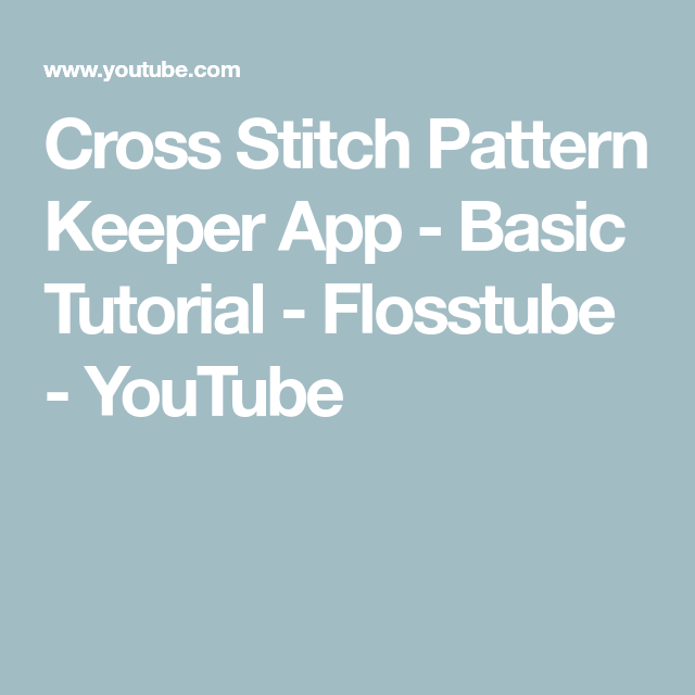 Cross Stitch Pattern Keeper App Basic Tutorial Flosstube