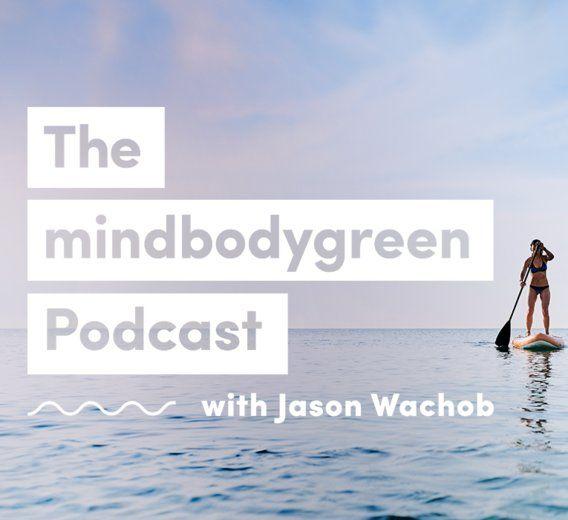 Announcing The Mindbodygreen Podcast Mindbodygreen Podcasts