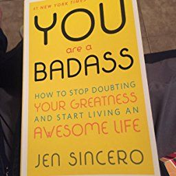 You Are A Badass How To Stop Doubting Your Greatness And Start Living An Awesome Life Greatful Life Badass